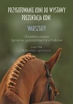 WARSZTATY: Przygotowanie koni do wystaw i prezentacja koni